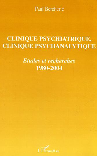 paul bercherie clinique psychiatrique psychanalytique