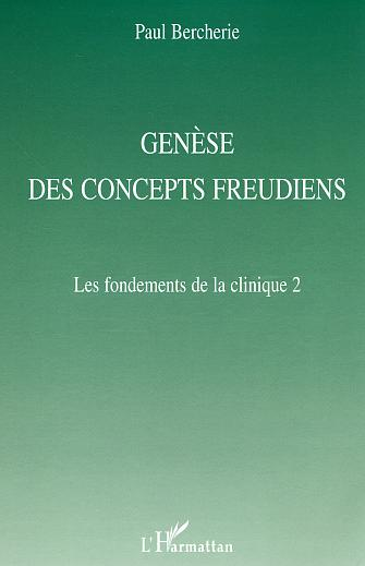 paul bercherie genèse concepts freudiens