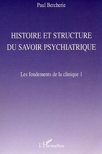 paul bercherie histoire structure psychiatrique